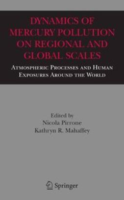 Mahaffey, Kathryn R. - Dynamics of Mercury Pollution on Regional and Global Scales:, ebook