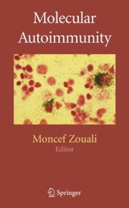 Zouali, Moncef - Molecular Autoimmunity, ebook