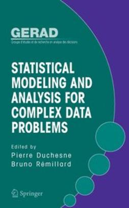 Duchesne, Pierre - Statistical Modeling and Analysis for Complex Data Problems, ebook