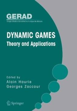 Haurie, Alain - Dynamic Games: Theory and Applications, ebook