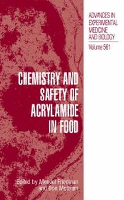 Friedman, Mendel - Chemistry and Safety of Acrylamide in Food, ebook