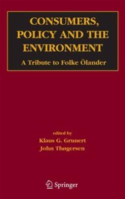 Grunert, Klaus G. - Consumers, Policy and the Environment A Tribute to Folke Ölander, ebook