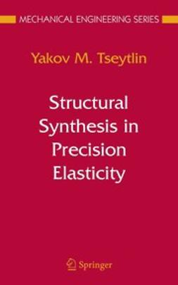 Tseytlin, Yakov M. - Structural Synthesis in Precision Elasticity, ebook
