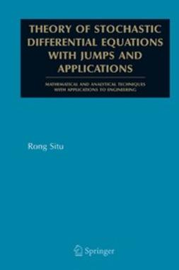 Situ, Rong - Theory of Stochastic Differential Equations with Jumps and Applications, ebook