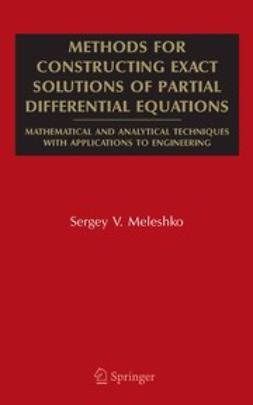 Meleshko, S. V. - Methods for Constructing Exact Solutions of Partial Differential Equations, ebook