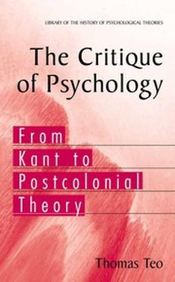 Teo, Thomas - The Critique of Psychology, e-bok
