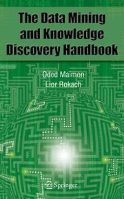 Maimon, Oded - Data Mining and Knowledge Discovery Handbook, ebook