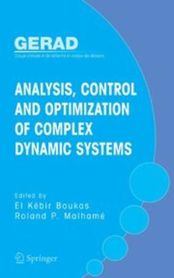 Boukas, El Kébir - Analysis, Control and Optimization of Complex Dynamic Systems, ebook
