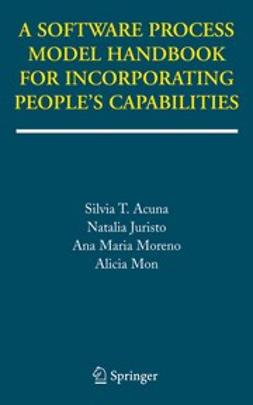 Acuña, Silvia Teresita - A Software Process Model Handbook for Incorporating People's Capabilities, ebook
