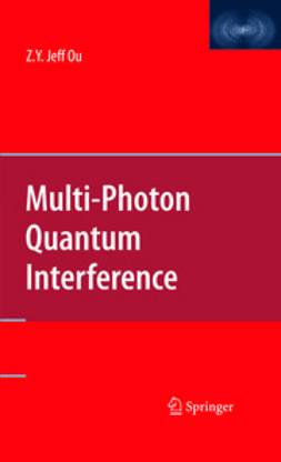 Ou, Zhe-Yu Jeff - Multi-Photon Quantum Interference, ebook