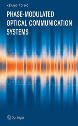 Ho, Keang-Po - Phase-Modulated Optical Communication Systems, ebook