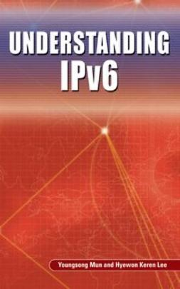 Lee, Hyewon K. - Understanding IPv6, ebook