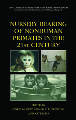 Sackett, Gene P. - Nursery Rearing of Nonhuman Primates in the 21st Century, e-bok