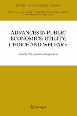 Schmidt, Ulrich - Advances in Public Economics: Utility, Choice and Welfare, ebook