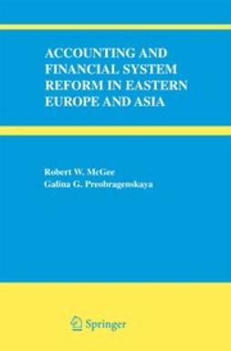 McGee, Robert W. - Accounting and Financial Systems Reform in Eastern Europe and Asia, ebook