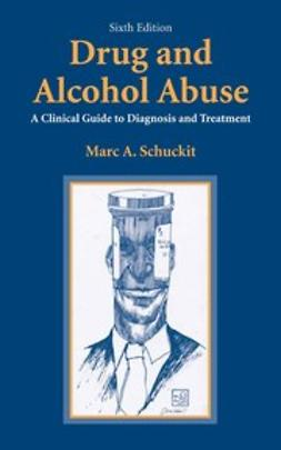 Schuckit, Marc A. - Drug and Alcohol Abuse, ebook