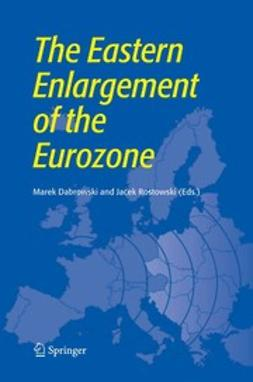 Dabrowski, Marek - The Eastern Enlargement of the Eurozone, e-bok