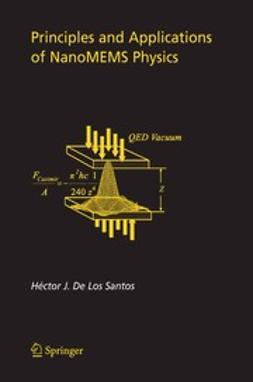 Santos, Héctor J. - Principles and Applications of NanoMEMS Physics, ebook