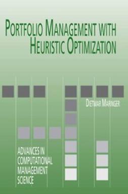 Maringer, Dietmar - Portfolio Management with Heuristic Optimization, ebook