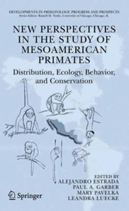 Estrada, Alejandro - New Perspectives in the Study of Mesoamerican Primates, e-bok