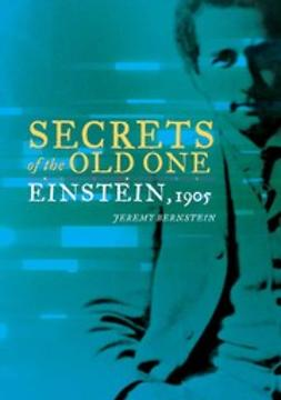 Bernstein, Jeremy - Secrets of the Old One, ebook