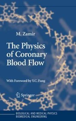 Zamir, M. - The Physics of Coronary Blood Flow, ebook