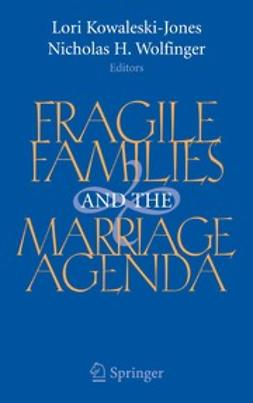 Kowaleski-Jones, Lori - Fragile Families and the Marriage Agenda, ebook