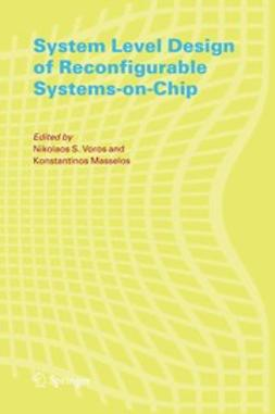 Masselos, Konstantinos - System Level Design of Reconfigurable Systems-on-Chip, ebook