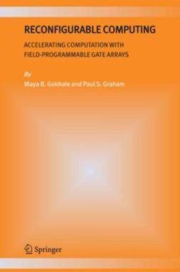Gokhale, Maya - Reconfigurable Computing, ebook