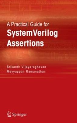 Ramanathan, Meyyappan - A Practical Guide for SystemVerilog Assertions, ebook
