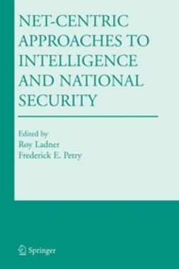 Ladner, Roy - Net-Centric Approaches to Intelligence and National Security, ebook