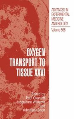Chen, Yuhchyau - Oxygen Transport to Tissue XXVI, e-kirja