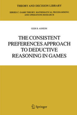 Asheim, Geir B. - The Consistent Preferences Approach to Deductive Reasoning in Games, ebook