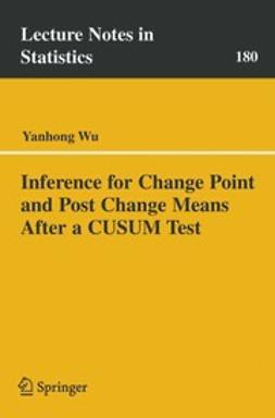 Wu, Yanhong - Inference for Change Point and Post Change Means After a CUSUM Test, ebook