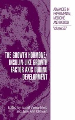 Chowen, Julie A. - The Growth Hormone/Insulin-Like Growth Factor Axis During Development, ebook