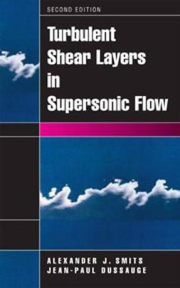 Dussauge, Jean-Paul - Turbulent Shear Layers in Supersonic Flow, ebook