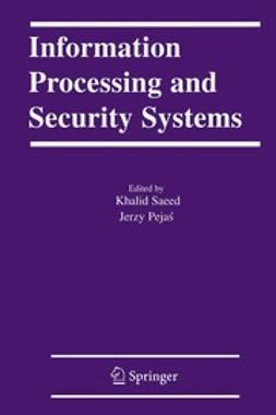Pejaś, Jerzy - Information Processing and Security Systems, e-bok