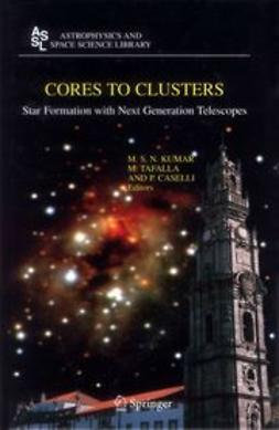 Caselli, P. - Cores to Clusters, ebook