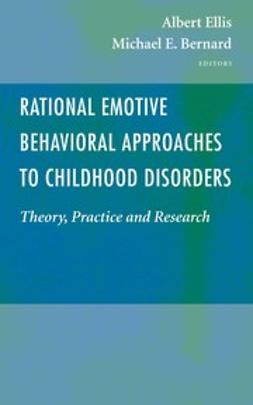 Bernard, Michael E. - Rational Emotive Behavioral Approaches to Childhood Disorders, ebook