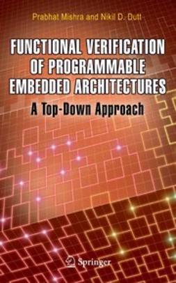 Dutt, Nikil D. - Functional Verification of Programmable Embedded Architectures, e-kirja