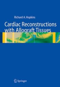 Hopkins, Richard A. - Cardiac Reconstructions with Allograft Tissues, ebook