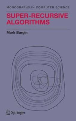 Burgin, Mark - Super-Recursive Algorithms, ebook
