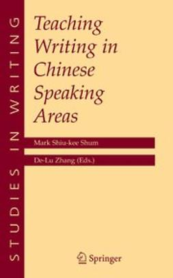 Shum, Mark Shiu Kee - Teaching Writing in Chinese Speaking Areas, ebook