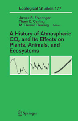 Baldwin, I.T. - A History of Atmospheric CO2 and Its Effects on Plants, Animals, and Ecosystems, ebook