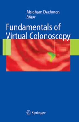 Dachman, Abraham H. - Fundamentals of Virtual Colonoscopy, ebook
