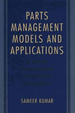 Kumar, Sameer - Parts Management Models and Applications, e-kirja