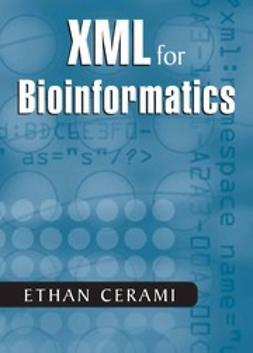 Cerami, Ethan - XML for Bioinformatics, ebook