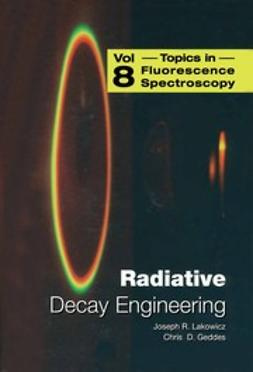 Geddes, Chris D. - Radiative Decay Engineering, e-bok