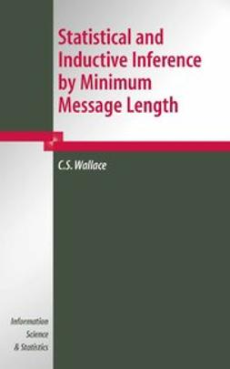 Wallace, C.S. - Statistical and Inductive Inference by Minimum Message Length, ebook
