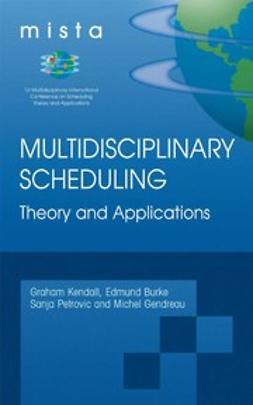 Burke, Edmund K. - Multidisciplinary Scheduling: Theory and Applications, ebook